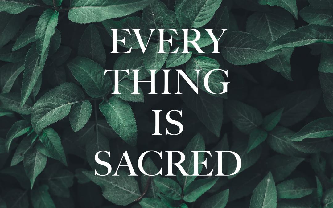 Lent 2020: Everything is Sacred